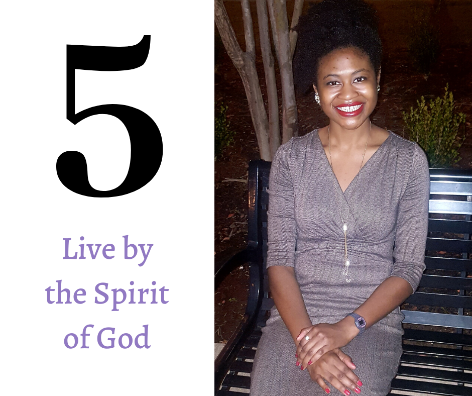 Key number five: Live by the Spirit of God.